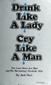 Cover of: Drink like a lady, cry like a man | Jack Nero