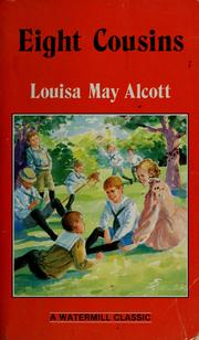 Cover of: Eight Cousins (Complete and Unabridged Classics) | Louisa May Alcott