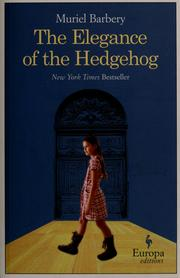 Cover of: The elegance of the hedgehog |