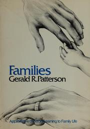 Families: applications of social learning to family life by Gerald R. Patterson