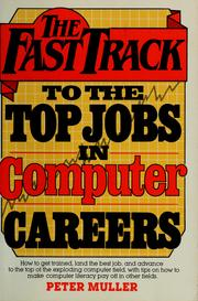 Cover of: The  fast track to the top jobs in computer careers | Muller, Peter
