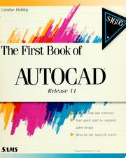 Cover of: The  first book of AutoCAD | Caroline M. Halliday