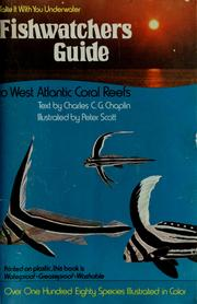 Fishwatchers guide to west Atlantic coral reefs by Charles C. G. Chaplin