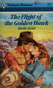 Cover of: The Flight of the Golden Hawk by Sheila Strutt