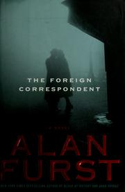 Cover of: The Foreign Correspondent | Alan Furst