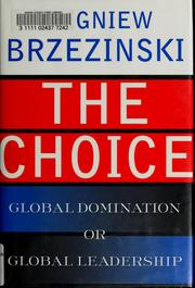 The Choice by Zbigniew K. Brzezinski