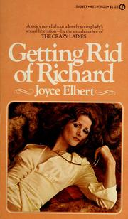 Cover of: Getting rid of Richard | Joyce Elbert