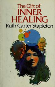Cover of: The  gift of inner healing | Ruth Carter Stapleton