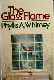 Cover of: The  glass flame | Phyllis A. Whitney