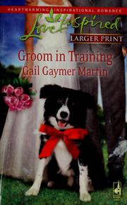 Cover of: Groom in training | Gail Gaymer Martin