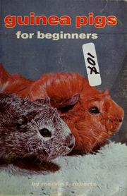 Cover of: Guinea pigs for beginners | Mervin F. Roberts