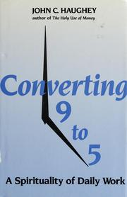 Cover of: Converting Nine To Five by John C. Haughey