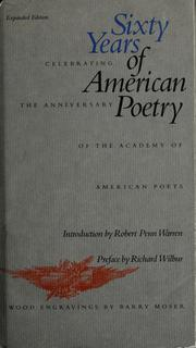 Cover of: Sixty years of American poetry | introduction by Robert Penn Warren ; preface by Richard Wilbur ; wood engravings by Barry Moser.