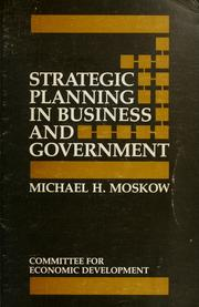 Cover of: Strategic planning in business and government | Michael H. Moskow