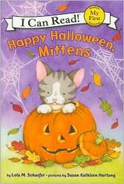 Cover of: Happy Halloween, Mittens | Lola M. Schaefer