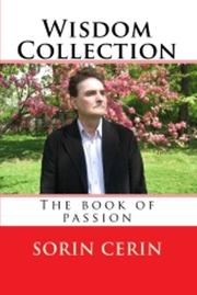 Wisdom Collection - the book of passion by Sorin Cerin