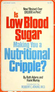 Cover of: Is Low Blood Sugar Making You a Nutritional Cripple? | Ruth Adams