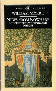Cover of: News from nowhere and selected writings and designs by William Morris ; ed. with an introd. by Asa Briggs ; with a supplement by Graeme Shankland on William Morris, designer.