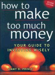 Cover of: How to Make Too Much Money