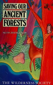 Cover of: Saving our ancient forests | Seth Zuckerman