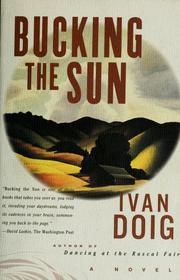 Cover of: Bucking the sun | Ivan Doig