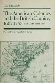 Cover of: The American colonies and the British Empire, 1607-1763 | Carl Ubbelohde