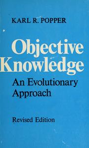 Cover of: Objective knowledge | Karl Raimund Popper
