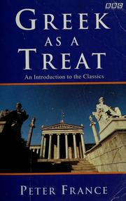Cover of: Greek as a treat | France, Peter.