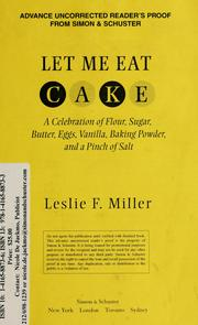 Cover of: Let me eat cake | Leslie F. Miller