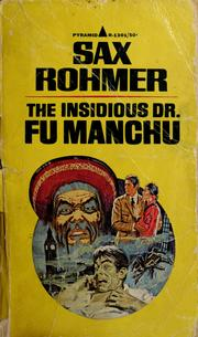 Cover of: The Insidious Dr. Fu Manchu: being a somewhat detailed account of the amazing adventures of Nayland Smith in his trailing of the sinister Chinaman