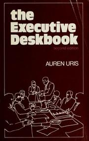 Cover of: The executive deskbook by Auren Uris