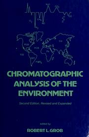 Cover of: Chromatographic analysis of the environment | edited by Robert L. Grob.