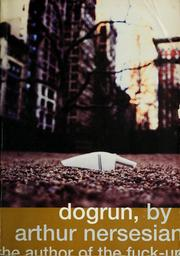 Cover of: Dogrun | Arthur Nersesian