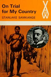 On trial for my country by Stanlake John Thompson Samkange