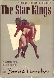 Cover of: The Star Kings: A Stirring Novel of the Future