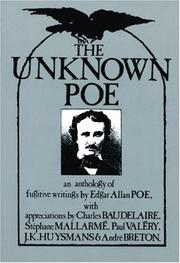 Cover of: The unknown Poe: an anthology of fugitive writings by Edgar Allan Poe, with appreciations by Charles Baudelaire, Stephane Mallarmé, Paul Valéry, J.K. Huysmans & André Breton