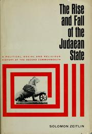 Cover of: The rise and fall of the Judaean state | Zeitlin, Solomon