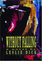 Cover of: Without falling | Leslie Dick