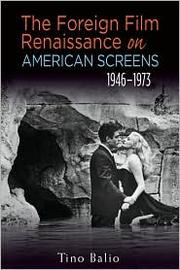 Cover of: The Foreign Film Renaissance on American Screens 1946-1973 | Tino Balio