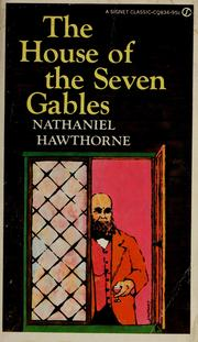 an analysis of american literature in the house of seven gables by nathaniel hawthorne The house of the seven gables literature essays are academic essays for  citation  by students and provide critical analysis of house of the seven gables   hepzibah and phoebe: vanishing aristocrat, emerging american joshua  prophett  nathaniel hawthorne uses symbols and characters to portray the  struggle.