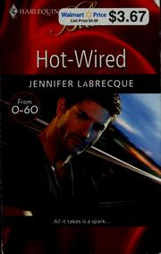 Cover of: Hot-wired | Jennifer LaBrecque