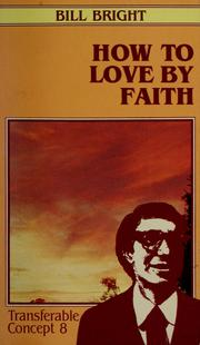 Cover of: How to love by faith | Bill Bright