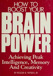 Cover of: How to boost your brainpower | Roger B. Yepsen