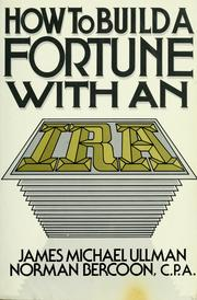 Cover of: How to build a fortune with an IRA | James Michael Ullman