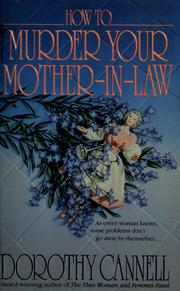 Cover of: How to murder your mother-in-law | Dorothy Cannell