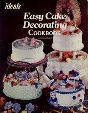 Cover of: Ideals easy cake decorating cookbook | Mildred Brand