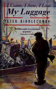 Cover of: I came, I saw, I lost my luggage | Peter Biddlecombe