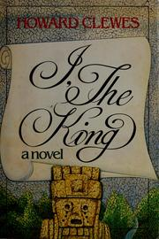 I, the king by Howard Clewes, Jill Tattersall
