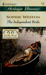 Cover of: The independent bride | Sophie Weston
