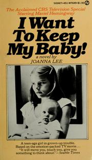 Cover of: I want to keep my baby | Joanna Lee